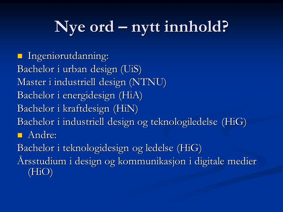 Nye ord – nytt innhold Ingeniørutdanning: