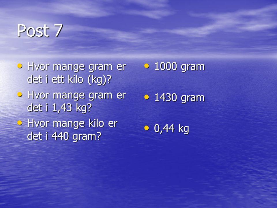 Post 7 Hvor mange gram er det i ett kilo (kg)