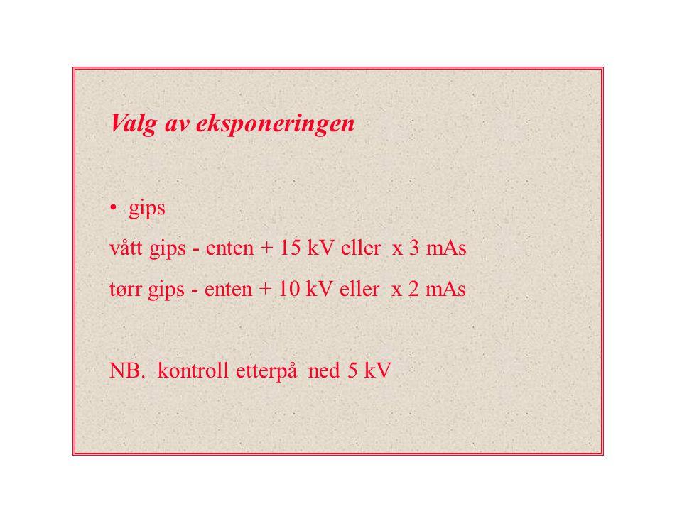 Valg av eksponeringen gips vått gips - enten + 15 kV eller x 3 mAs