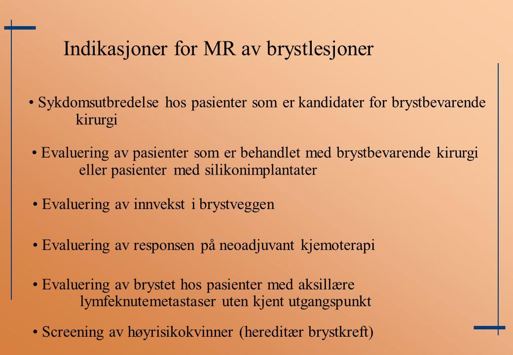 Indikasjoner for MR av brystlesjoner