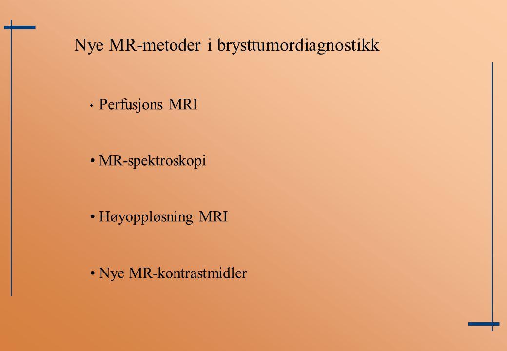 Nye MR-metoder i brysttumordiagnostikk