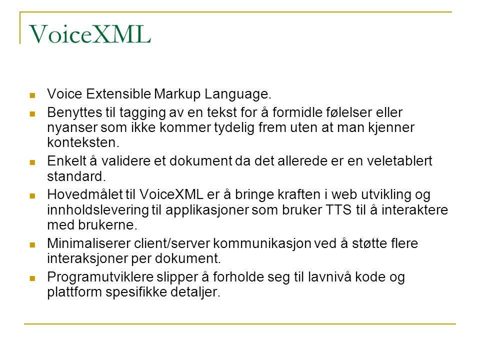 VoiceXML Voice Extensible Markup Language.