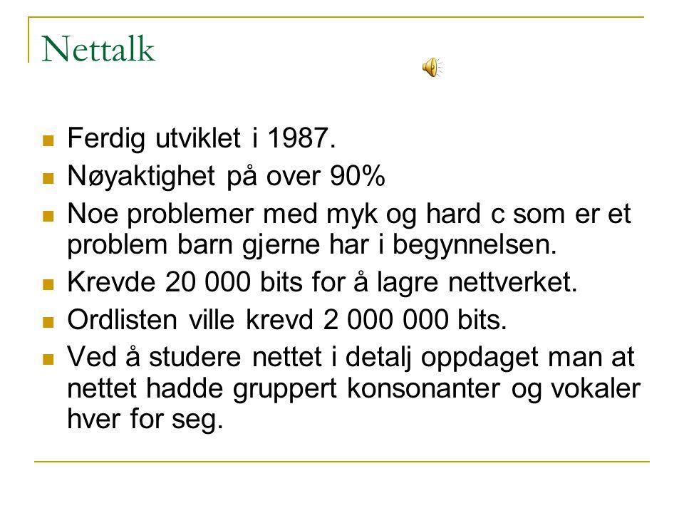 Nettalk Ferdig utviklet i 1987. Nøyaktighet på over 90%