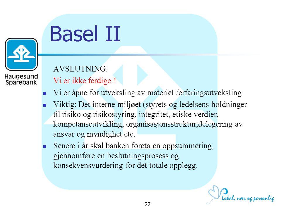Basel II AVSLUTNING: Vi er ikke ferdige !
