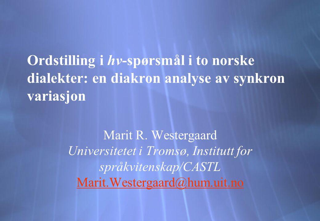 Ordstilling i hv-spørsmål i to norske dialekter: en diakron analyse av synkron variasjon