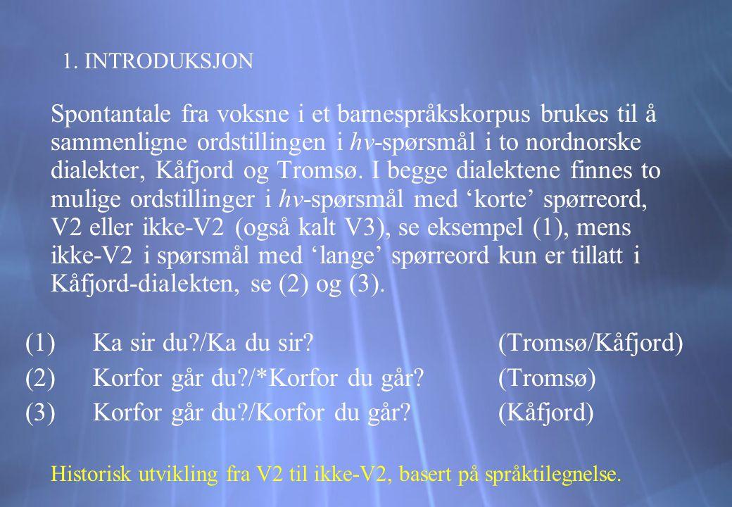 (1) Ka sir du /Ka du sir (Tromsø/Kåfjord)