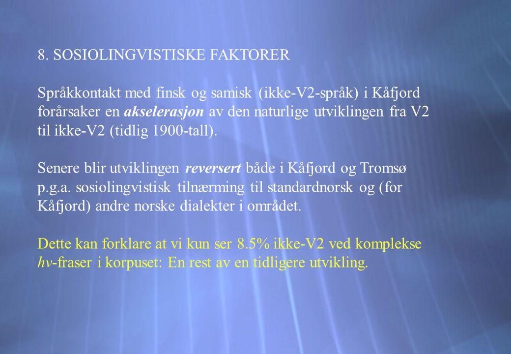 8. SOSIOLINGVISTISKE FAKTORER