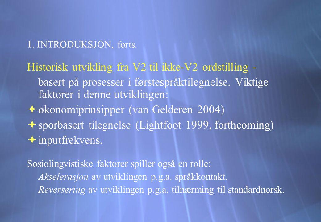 Historisk utvikling fra V2 til ikke-V2 ordstilling -