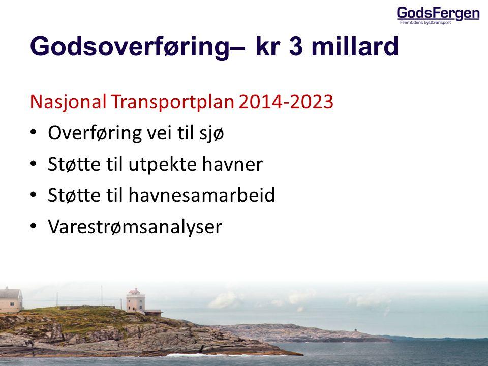 Godsoverføring– kr 3 millard