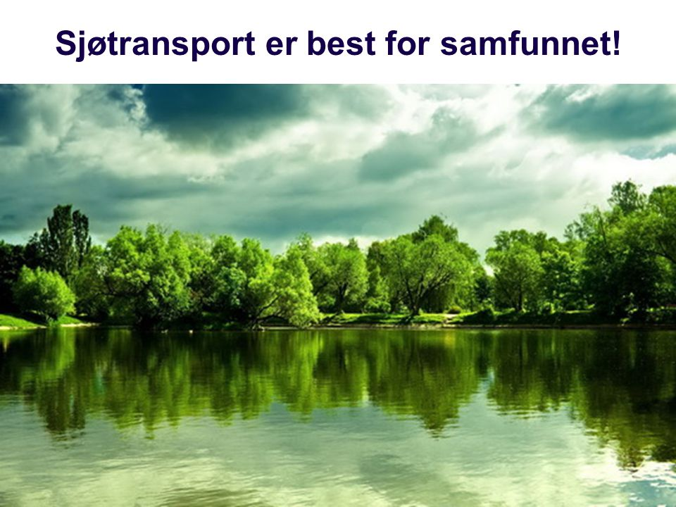 Sjøtransport er best for samfunnet!