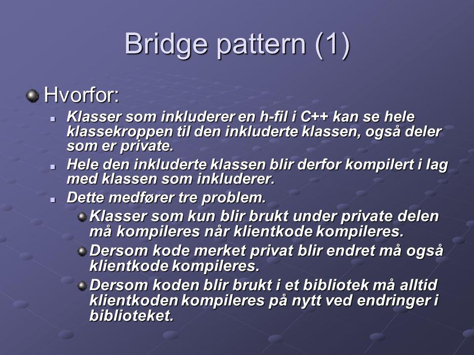 Bridge pattern (1) Hvorfor:
