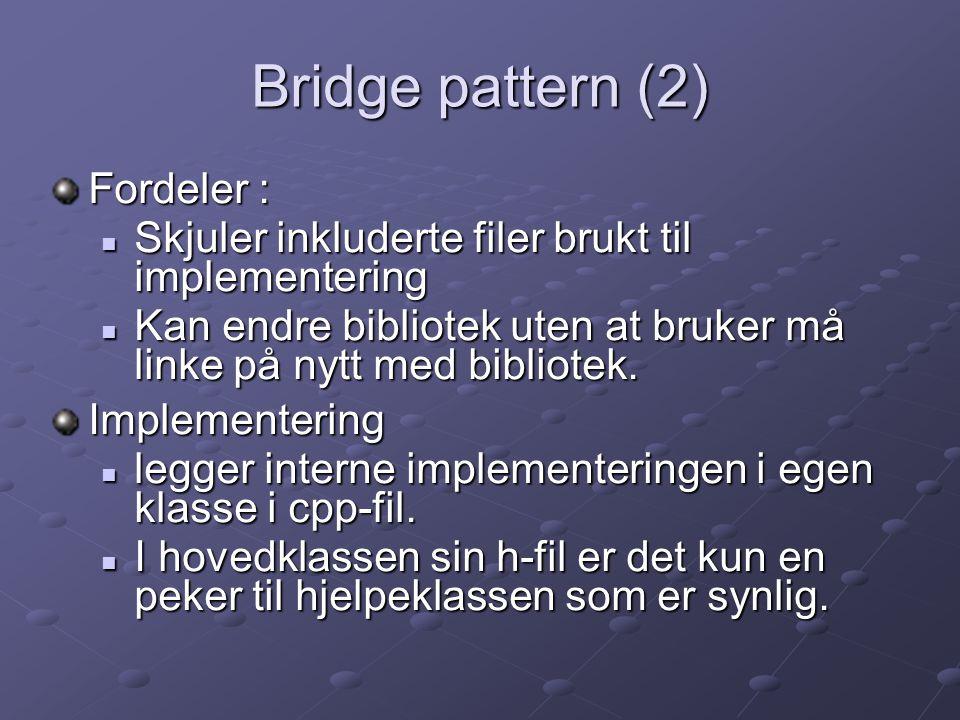 Bridge pattern (2) Fordeler :