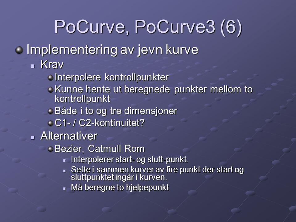 PoCurve, PoCurve3 (6) Implementering av jevn kurve Krav Alternativer