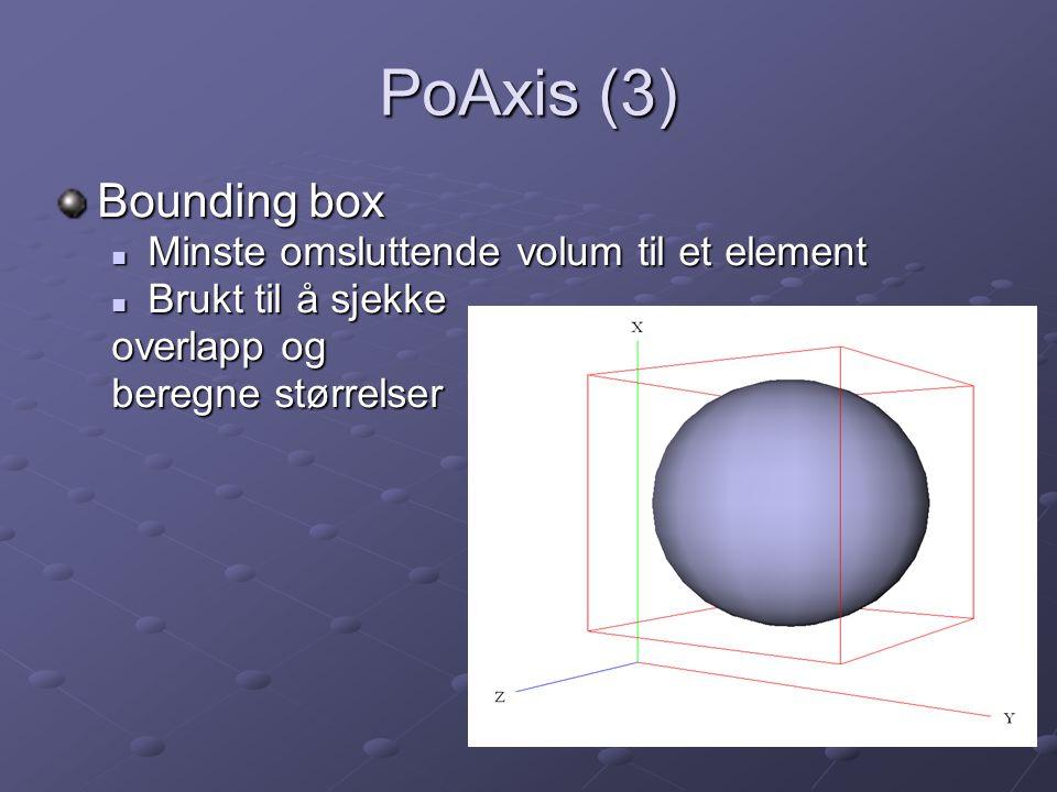 PoAxis (3) Bounding box Minste omsluttende volum til et element