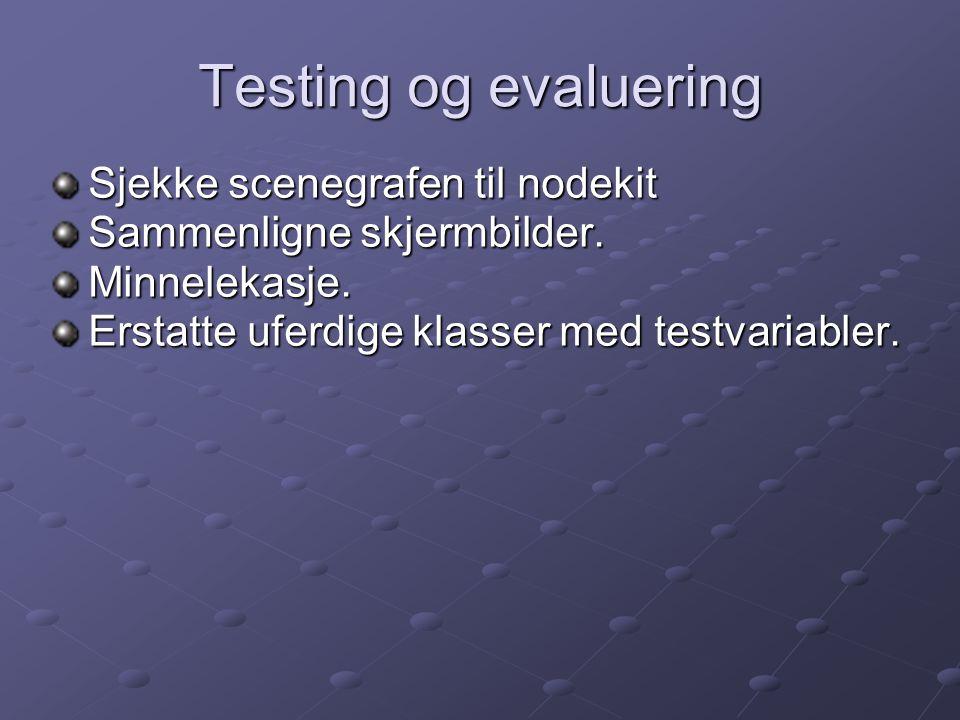 Testing og evaluering Sjekke scenegrafen til nodekit