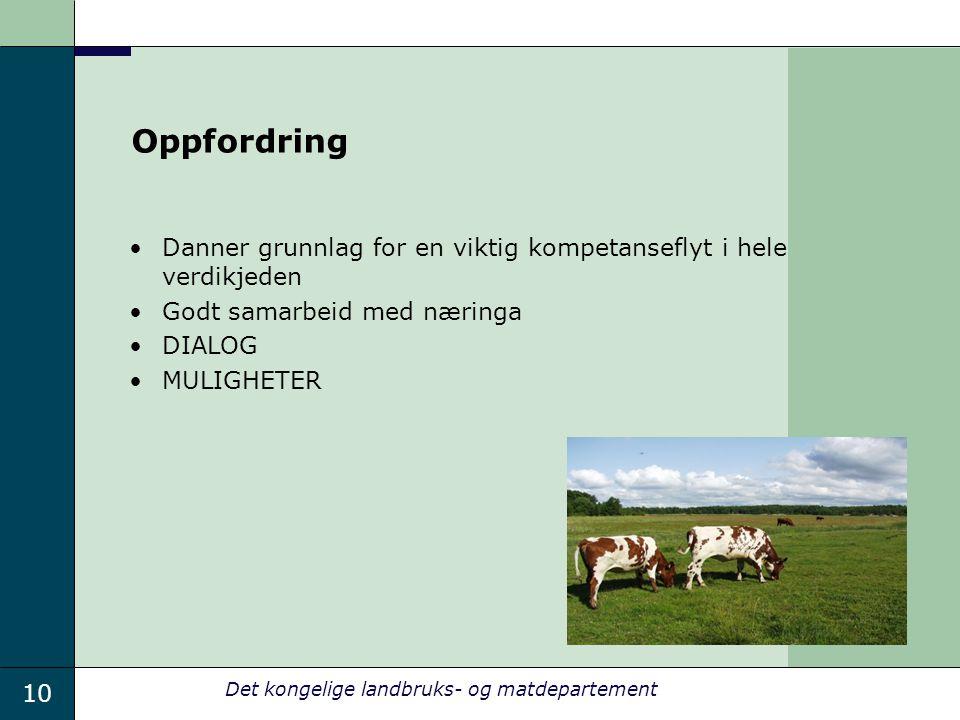 Oppfordring Danner grunnlag for en viktig kompetanseflyt i hele verdikjeden. Godt samarbeid med næringa.
