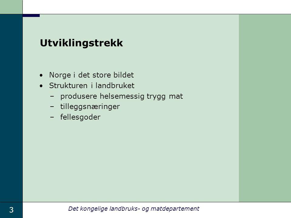 Utviklingstrekk Norge i det store bildet Strukturen i landbruket