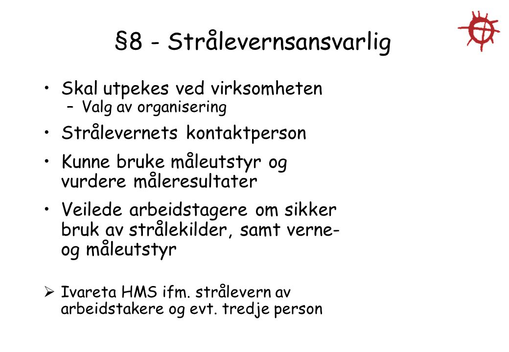 §8 - Strålevernsansvarlig