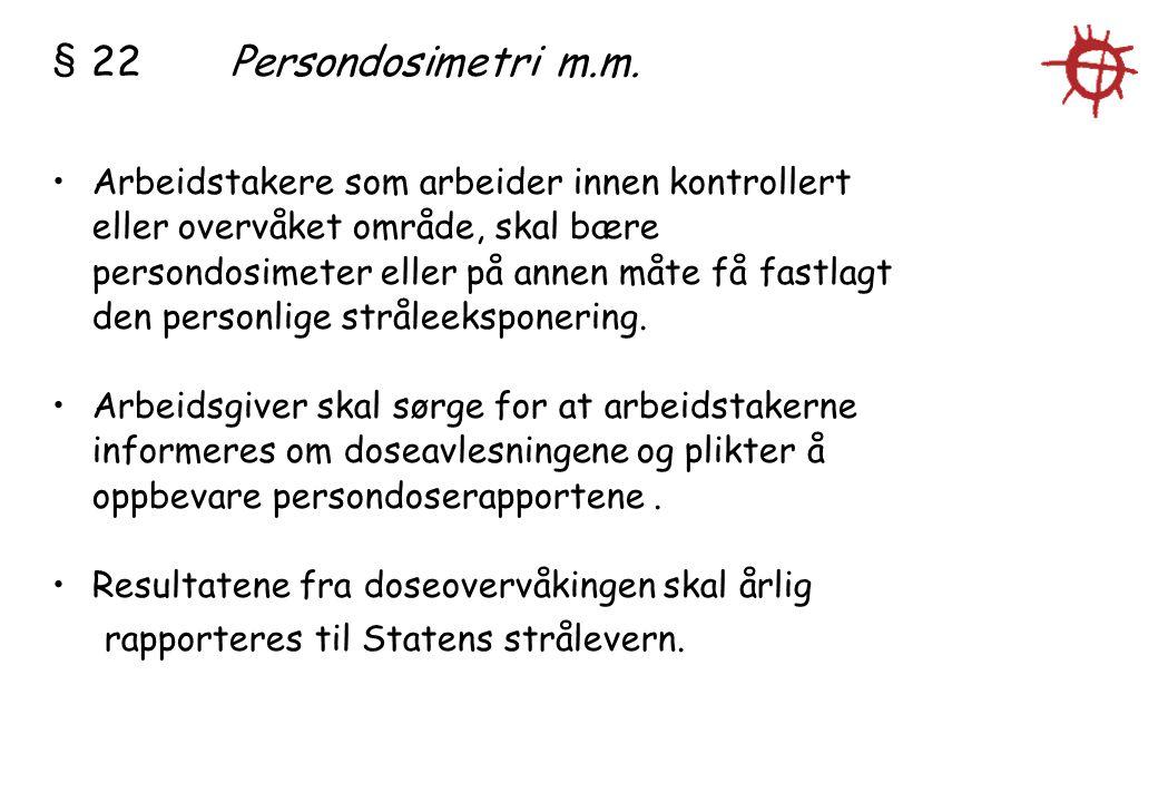 § 22 Persondosimetri m.m.