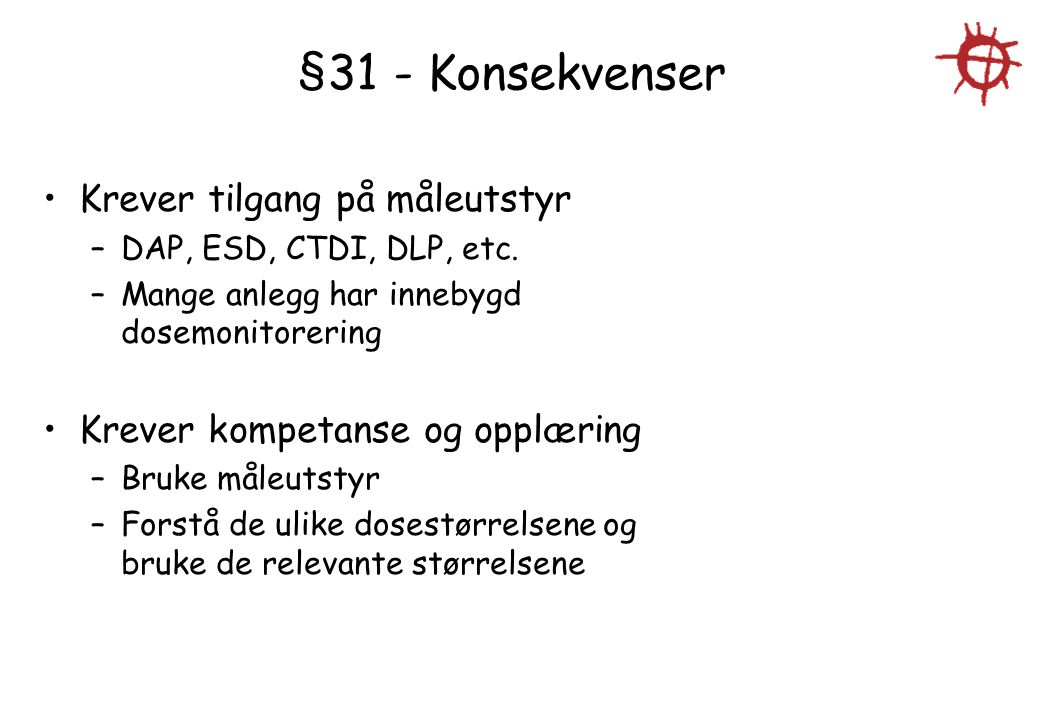 §31 - Konsekvenser Krever tilgang på måleutstyr