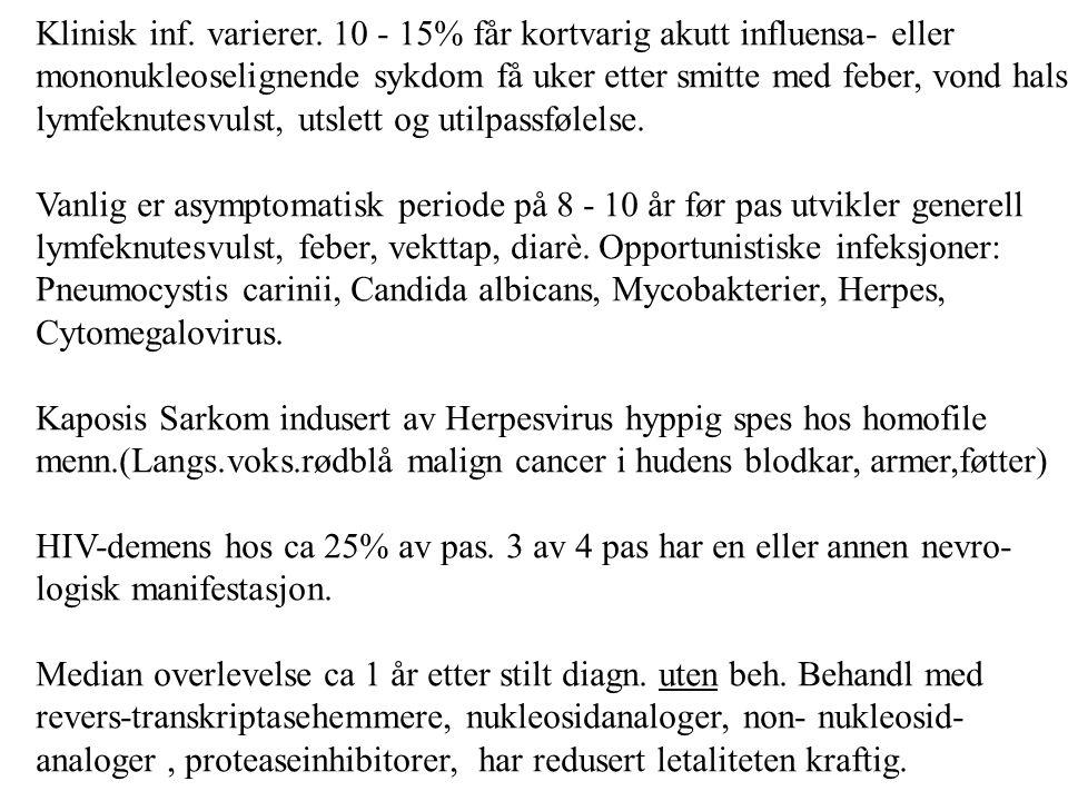Klinisk inf. varierer. 10 - 15% får kortvarig akutt influensa- eller