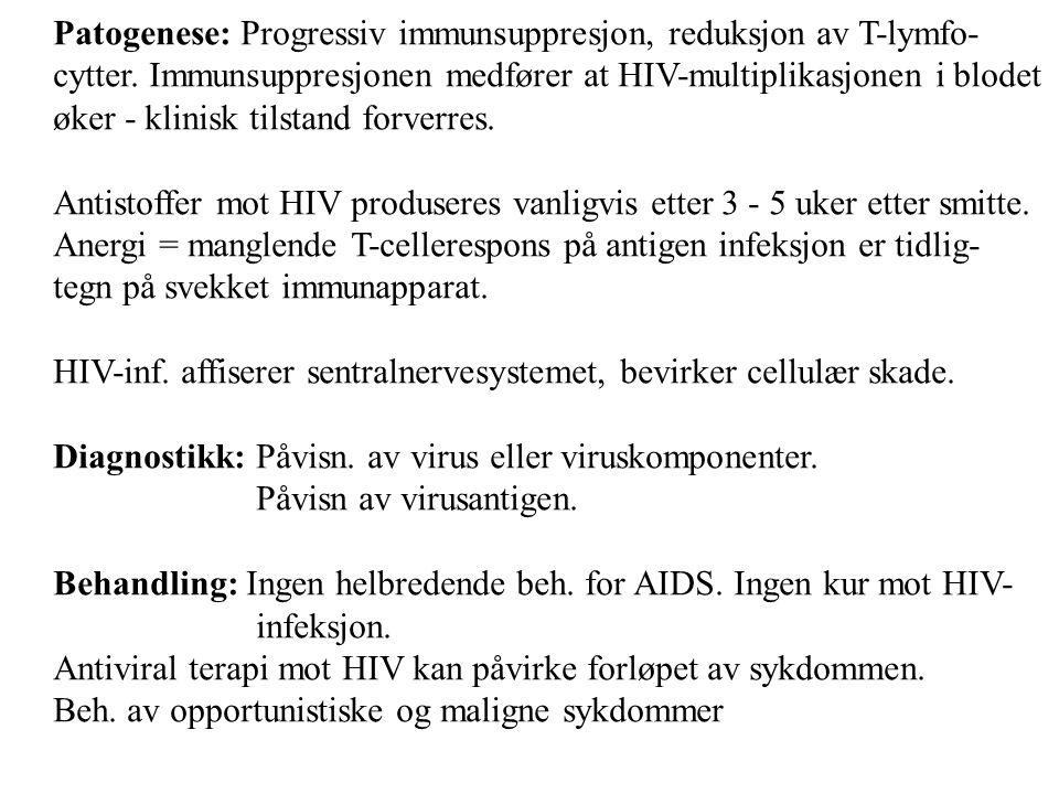 Patogenese: Progressiv immunsuppresjon, reduksjon av T-lymfo-