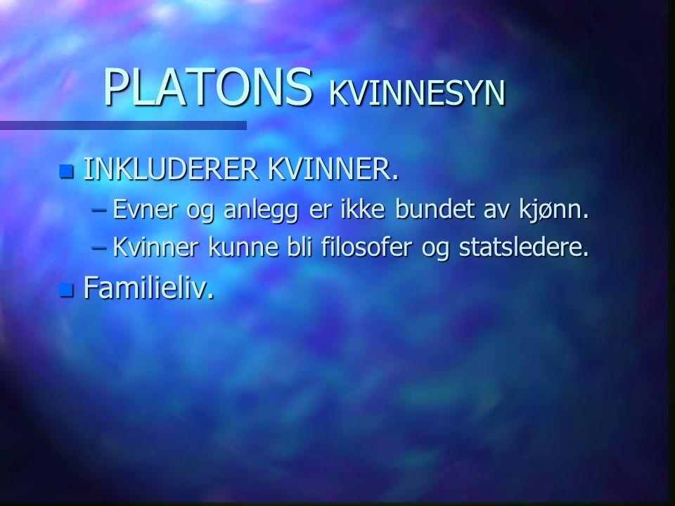 PLATONS KVINNESYN INKLUDERER KVINNER. Familieliv.