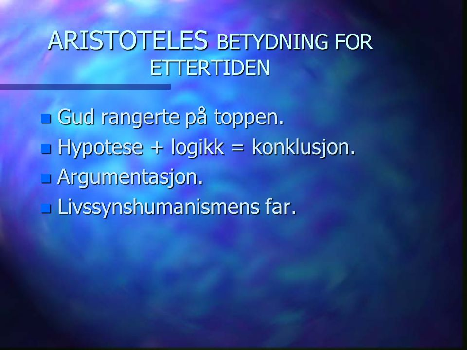 ARISTOTELES BETYDNING FOR ETTERTIDEN