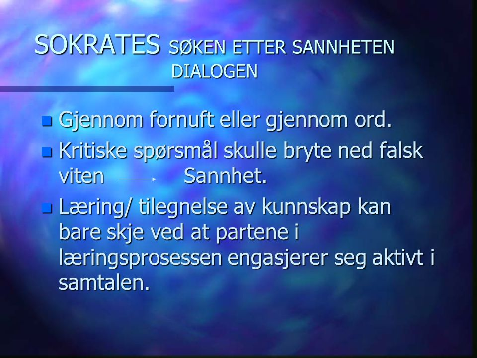 SOKRATES SØKEN ETTER SANNHETEN DIALOGEN