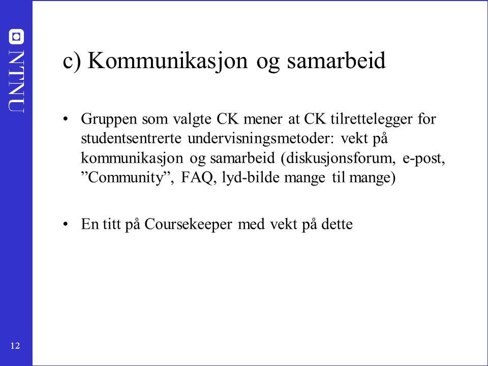 c) Kommunikasjon og samarbeid