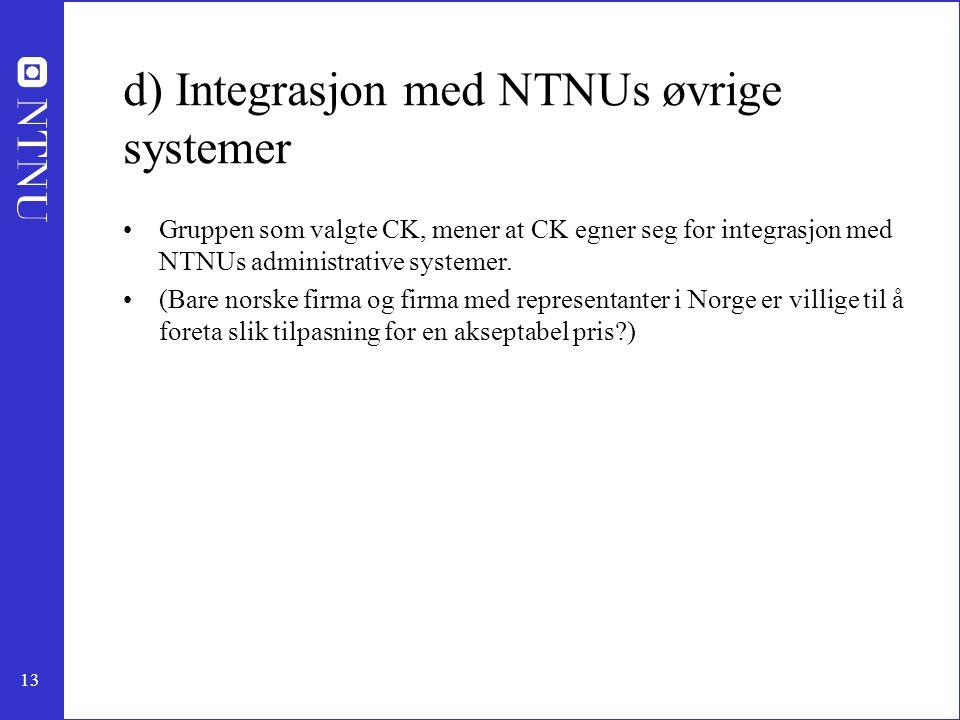 d) Integrasjon med NTNUs øvrige systemer