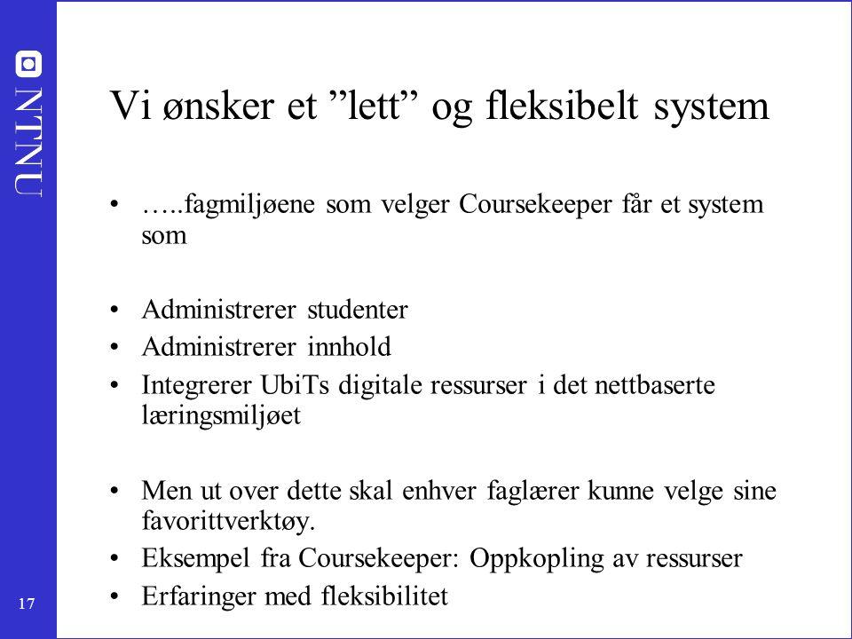 Vi ønsker et lett og fleksibelt system