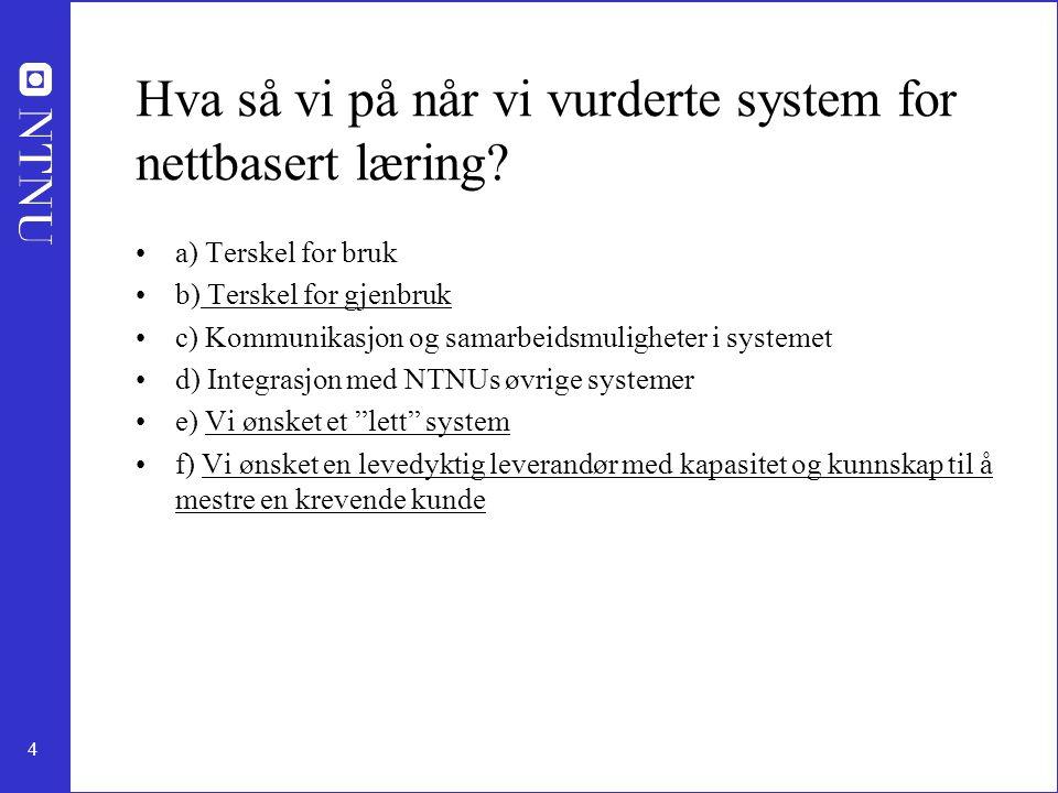 Hva så vi på når vi vurderte system for nettbasert læring