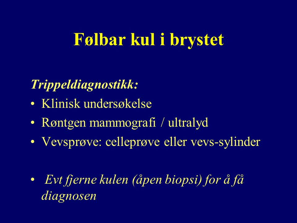 Følbar kul i brystet Trippeldiagnostikk: Klinisk undersøkelse