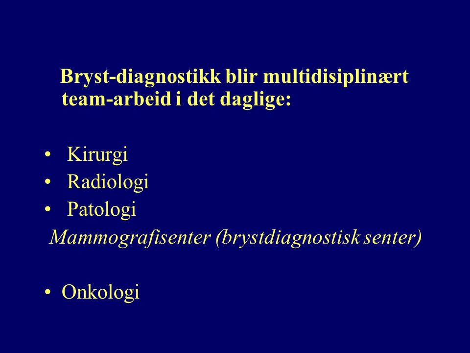 Bryst-diagnostikk blir multidisiplinært team-arbeid i det daglige: