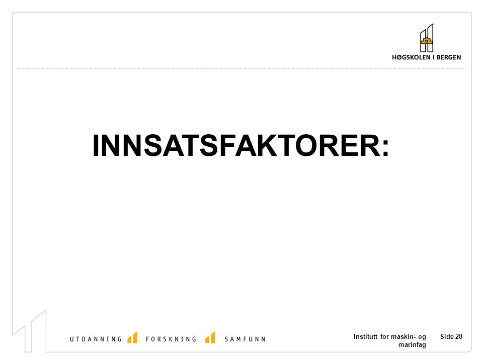 INNSATSFAKTORER: Institutt for maskin- og marinfag