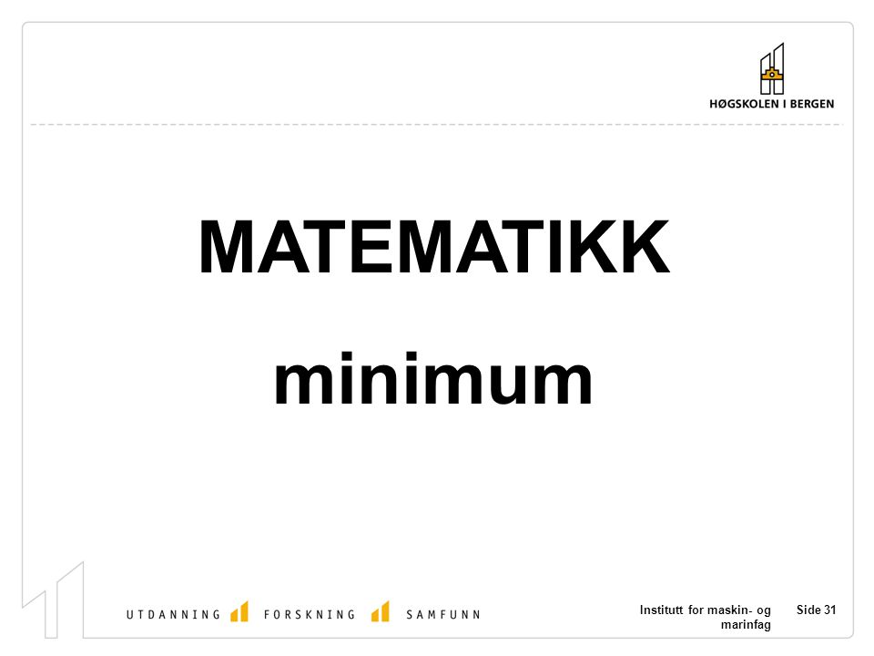 MATEMATIKK minimum Institutt for maskin- og marinfag
