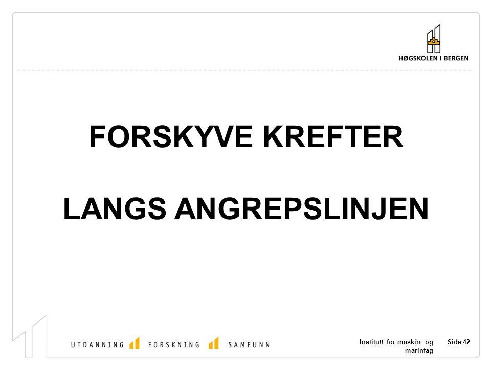 FORSKYVE KREFTER LANGS ANGREPSLINJEN