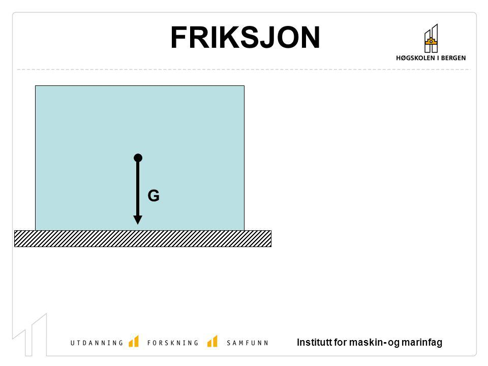 FRIKSJON G Institutt for maskin- og marinfag
