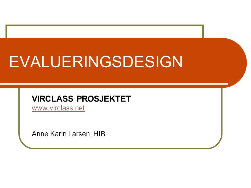 VIRCLASS PROSJEKTET www.virclass.net Anne Karin Larsen, HIB