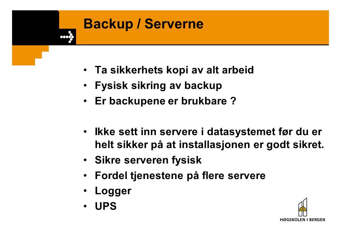 Backup / Serverne Ta sikkerhets kopi av alt arbeid