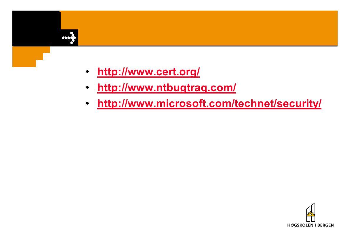 http://www.cert.org/ http://www.ntbugtraq.com/ http://www.microsoft.com/technet/security/