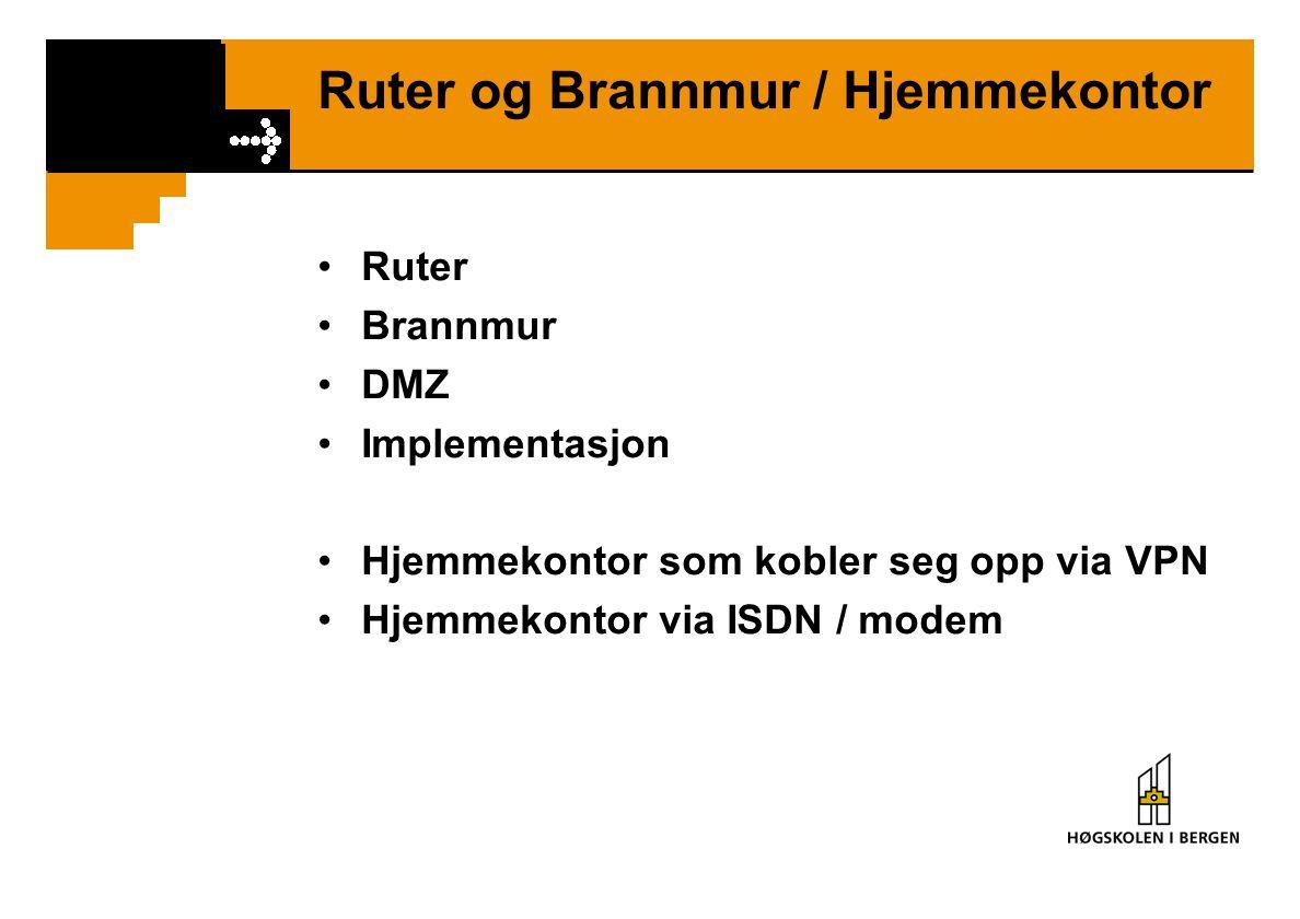 Ruter og Brannmur / Hjemmekontor