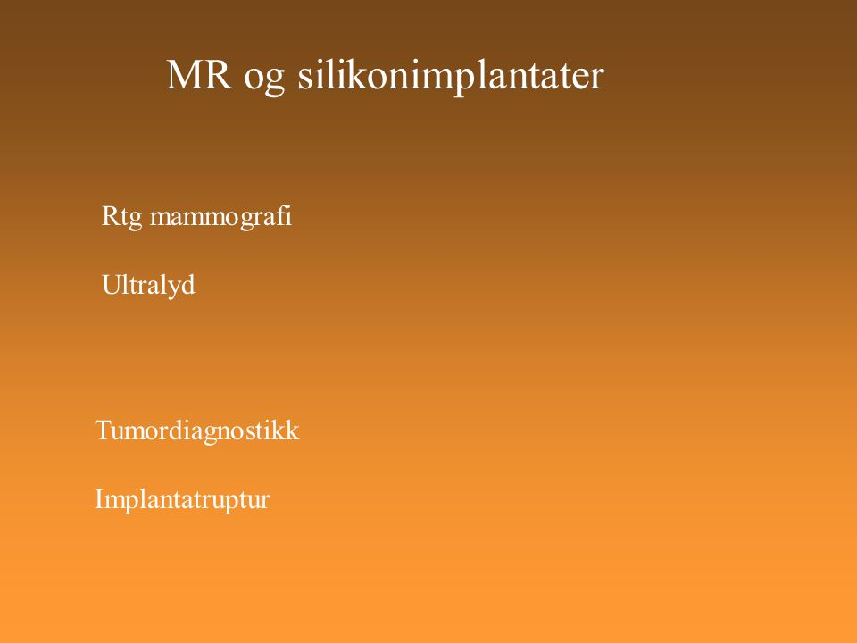 MR og silikonimplantater