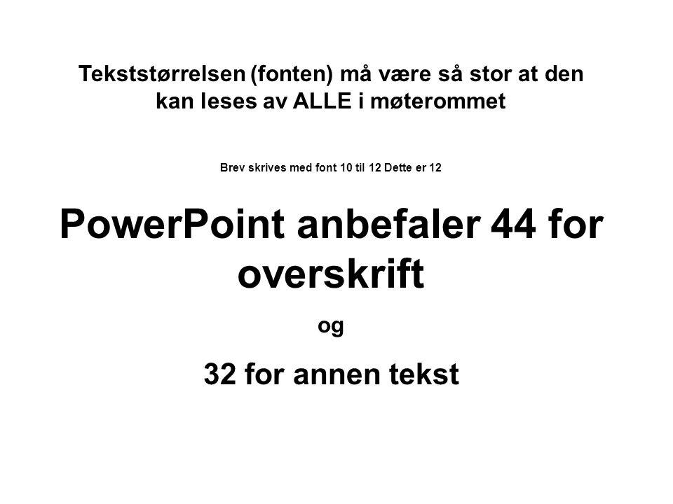 PowerPoint anbefaler 44 for overskrift