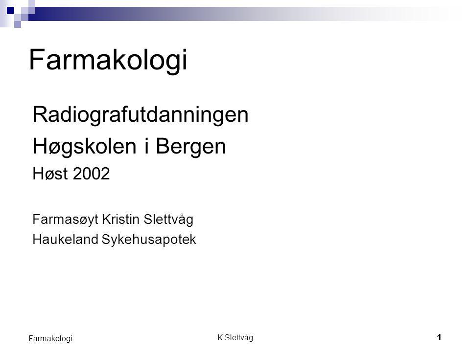 Farmakologi Radiografutdanningen Høgskolen i Bergen Høst 2002