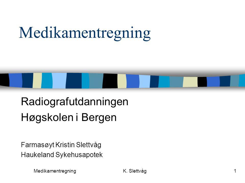 Medikamentregning Radiografutdanningen Høgskolen i Bergen