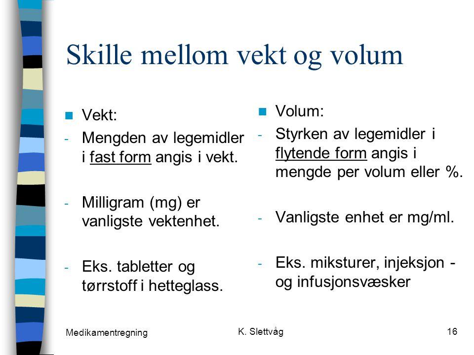 Skille mellom vekt og volum