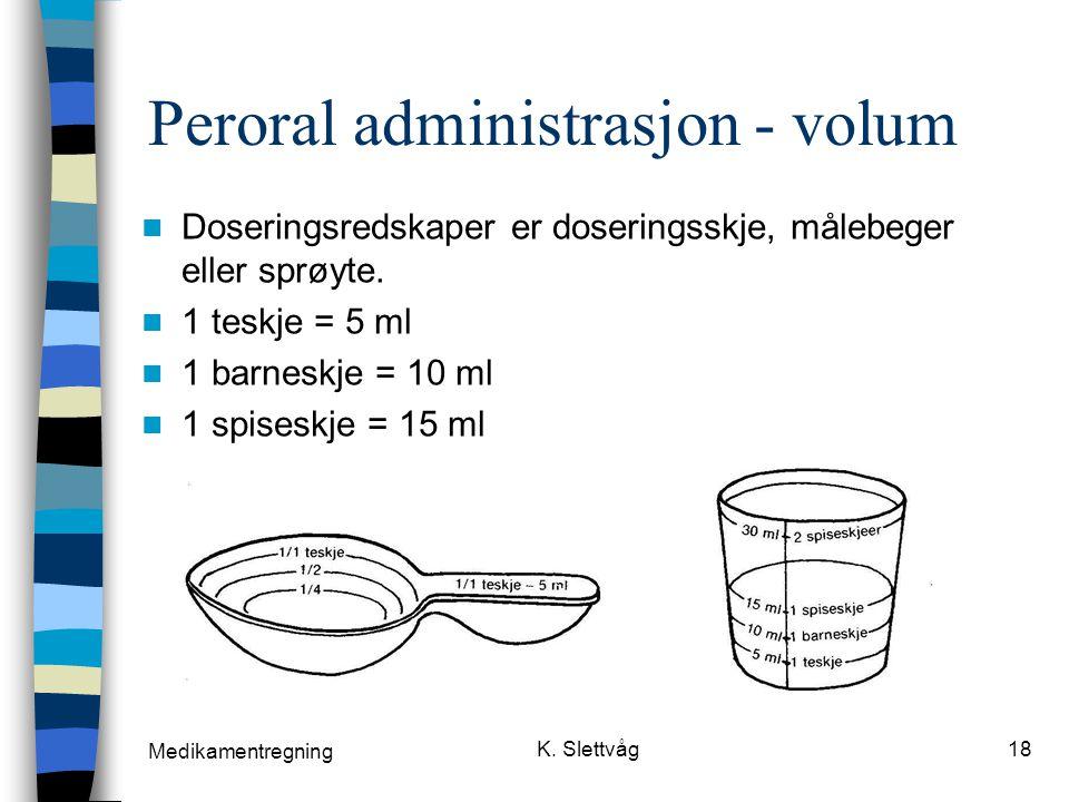 Peroral administrasjon - volum