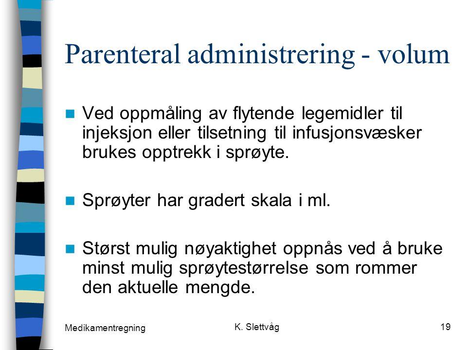 Parenteral administrering - volum